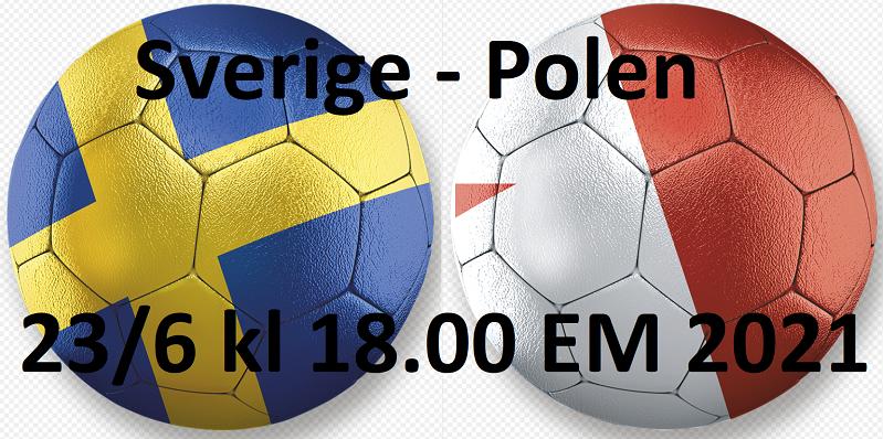 Sverige - Polen Fotbolls EM 23/6 2021